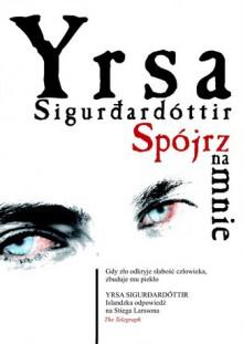 Spójrz na mnie - Yrsa Sigurðardóttir, Jacek Godek