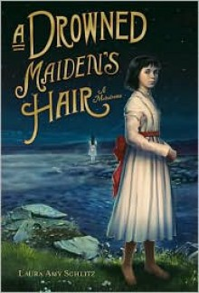 A Drowned Maiden's Hair: A Melodrama -