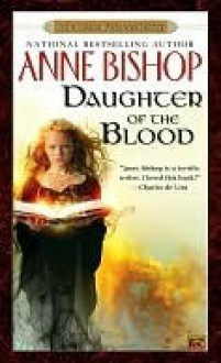 Daughter of the Blood (The Black Jewels, #1) - Anne Bishop