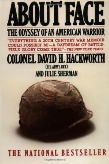 About Face: The Odyssey Of An American Warrior - David H. Hackworth, Julie Sherman
