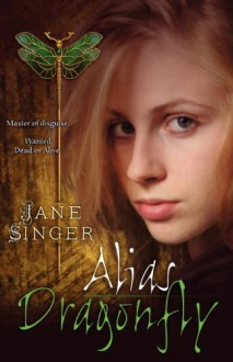 Alias Dragonfly - Jane Singer