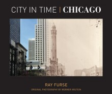 City in Time: Chicago - Ray Furse, Wernher Krutein