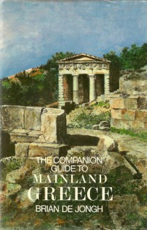 The Companion Guide to Mainland Greece - Brian de Jongh