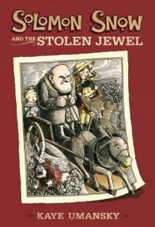Solomon Snow and the Stolen Jewel - Kaye Umansky, Scott Nash