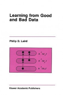 Learning from Good and Bad Data - Philip D. Laird