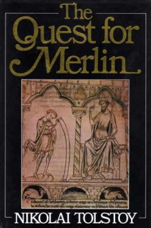 The Quest For Merlin - Nikolai Tolstoy