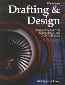 Drafting & Design, Worksheets - Clois E. Kicklighter, Walter C. Brown