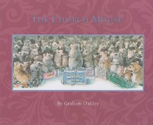 The Church Mouse - Graham Oakley