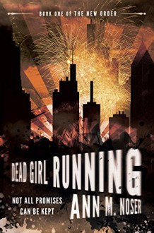 Dead Girl Running (The New Order Book 1) - Ann M. Noser