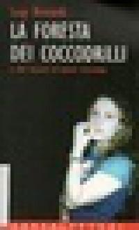La foresta dei coccodrilli e altri racconti di smanie minorenni (Contatti) (Italian Edition) - Luigi Bernardi