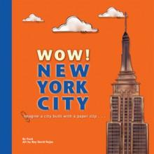 Wow! New York City - Puck, Rey David Rojas