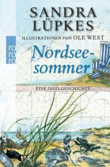 Nordseesommer: Eine Inselgeschichte by Lüpkes, Sandra (2013) Taschenbuch - Sandra Lüpkes