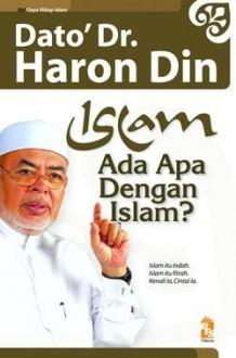 Islam - Ada Apa Dengan Islam - Dato' Haron Din