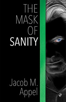 The Mask of Sanity - Jacob M. Appel
