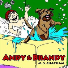 Andy and Brandy - M. Chatham