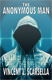 The Anonymous Man - Vincent L. Scarsella, Digital Fiction