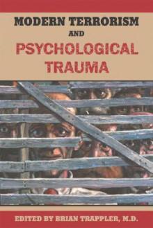 Modern Terrorism and Psychological Trauma - Brian Trappler