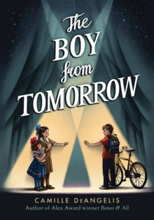 Boy From Tomorrow - Camille DeAngelis