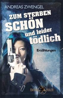 Zum Sterben schön und leider tödlich - Andreas Zwengel