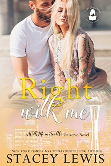 Right With Me (A With Me in Seattle Universe Novel) - Stacey Lewis