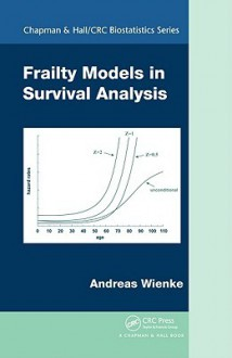 Frailty Models In Survival Analysis (Chapman & Hall/Crc Biostatistics Series) - Andreas Wienke