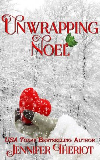 Unwrapping Noel - Jennifer Theriot