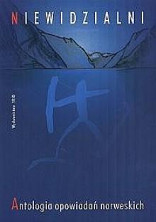 Niewidzialni. Antologia opowiadań norweskich - Maria Sibińska
