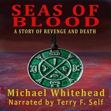 Seas of Blood - Michael Whitehead