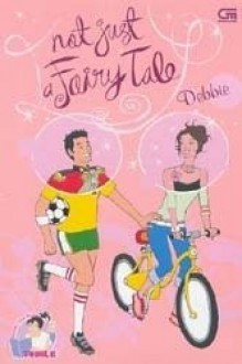 Not Just a Fairy Tale - Debbie Widjaja