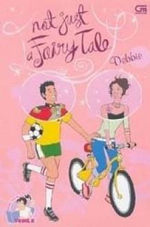 Not Just a Fairy Tale - Debbie Widjaja