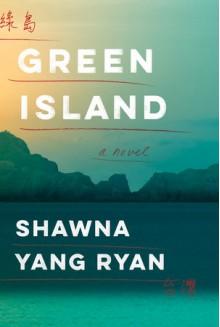 Green Island - Shawna Yang Ryan