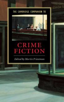 The Cambridge Companion to Crime Fiction (Cambridge Companions to Literature) - Martin Priestman