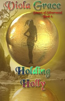Holding Holly - Viola Grace