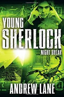 Night Break (Young Sherlock Holmes) - Andrew Lane