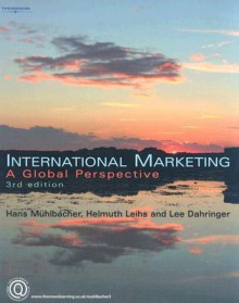 International Marketing: A Global Perspective - Hans Muehlbacher, Hans Muehlbacher