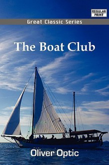The Boat Club - Oliver Optic