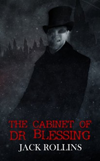 The Cabinet of Dr Blessing - Jack Rollins