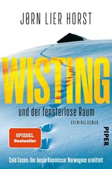 Wisting und der fensterlose Raum - Jorn Lier Horst