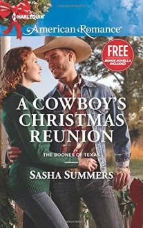 A Cowboy's Christmas Reunion: A Home for Christmas (The Boones of Texas) - Sasha Summers,Laura Marie Altom