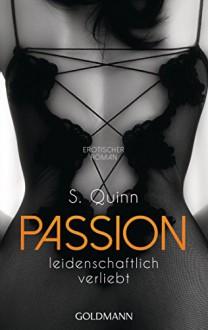 Passion. Leidenschaftlich verliebt: Passion 3 - Erotischer Roman - Andrea Brandl, Julia Quinn