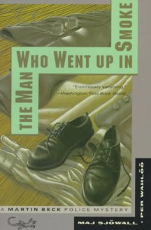 The Man Who Went Up in Smoke - Maj Sjowall;Per Wahloo