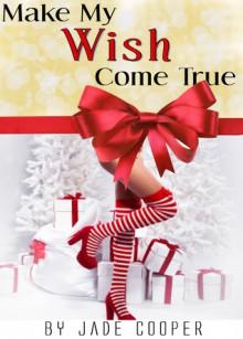 Make My Wish Come True A Christmas Romance - Jade Cooper