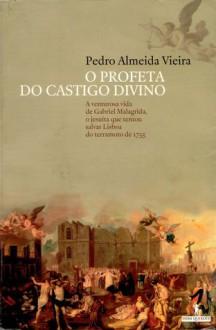O Profeta do Castigo Divino - Pedro Almeida Vieira