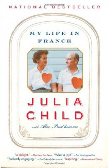 My Life in France - Julia Child,Alex Prud'Homme