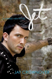 Jet (Marked Men, #2) - Jay Crownover