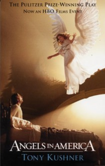 Angels in America: A Gay Fantasia on National Themes - Tony Kushner