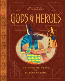 Encyclopedia Mythologica: Gods and Heroes Pop-Up - Matthew Reinhart, Robert Sabuda