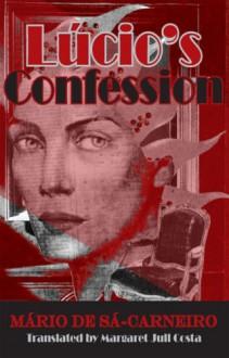 Lucio's Confession - Mário de Sá-Carneiro