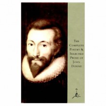 The Complete Poetry and Selected Prose of John Donne (Modern Library Series) - John Donne