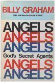 Angels: God's Secret Agents - Billy Graham